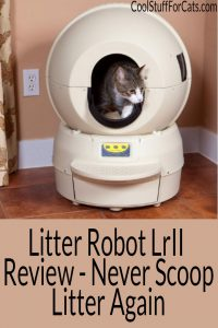 Litter Robot LRII Review. The Self Cleaning LitterBox. Never Have to Scoop Litter Again
